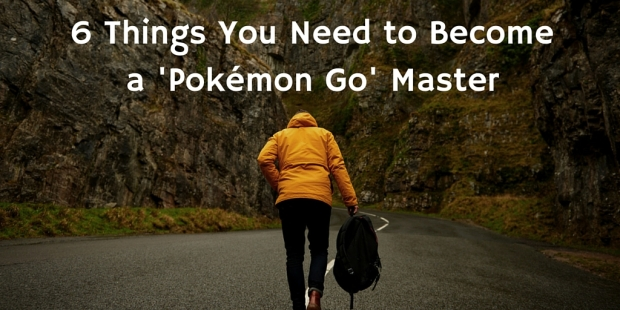 6 Things You Need to Play 'Pokémon GO'!.jpg