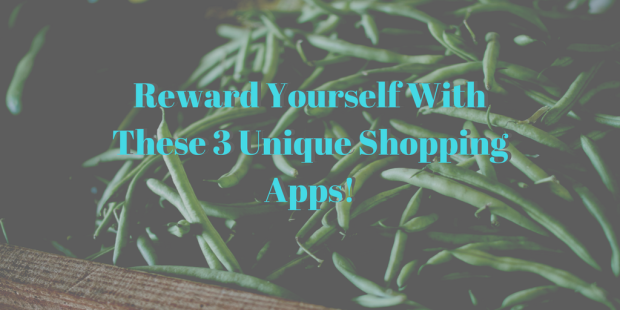 Reward Yourself With These 3 Unique Shopping Apps!.png