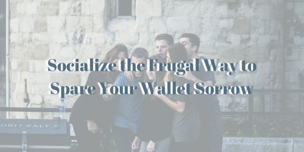 Socialize the Frugal Way to Spare Your Wallet Sorrow.png